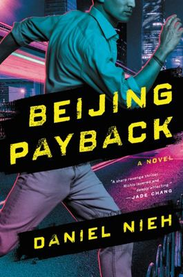 Beijing Payback - A Novel