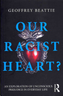 Our Racist Heart?: Racial and Other Unconscious Biases In Everyday Life