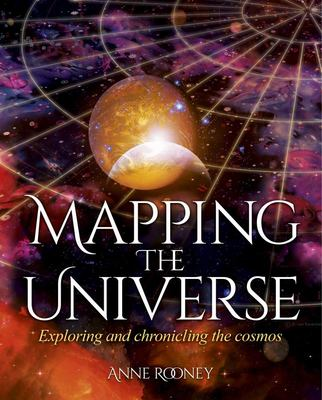 Mapping the Universe - Exploring and Chronicling the Universe