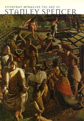 Everyday Miracles - The Art of Stanley Spencer