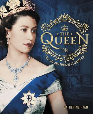 The Queen - The Life and Times of Elizabeth II
