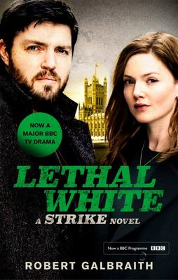 Lethal White: Cormoran Strike (TV tie-in)