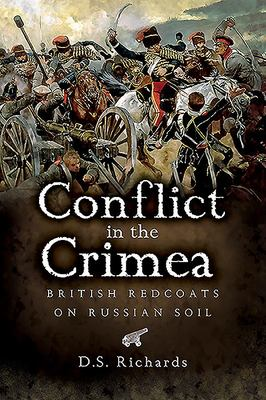 Conflict in the Crimea - British Redcoats on Russian Soil