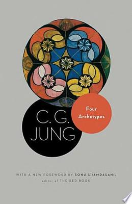 Four Archetypes(From Vol. 9, Part 1 of the Collected Works of C. G. Jung) [New in Paper]