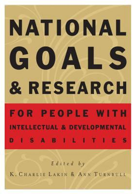 NATIONAL GOALS AND RESEARCH FOR PEOPLE WITH INTELLECTUAL AND