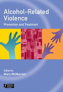Alcohol-Related Violence: Prevention and Treatment