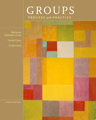 GROUPS PROCESS AND PRACTICS 9TH ED