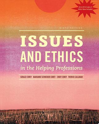 Issues and Ethics - In the Helping Professions