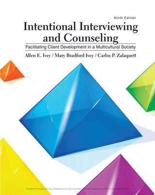 Intentional Interviewing and Counseling - Facilitating Client Development in a Multicultural Society