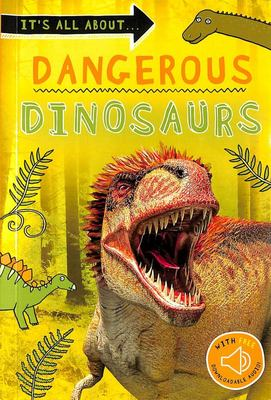 Dangerous Dinosaurs (It's All about)