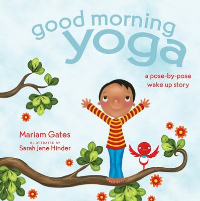 Good Morning Yoga - A Pose-By-Pose Wake up Story