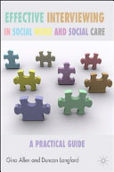 EFFECTIVE INTERVIEWING IN SOCIAL WORK AND SOCIAL CARE