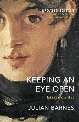 Keeping an Eye Open - Essays on Art
