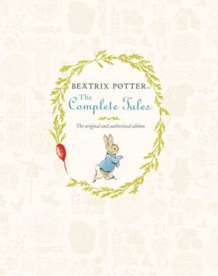Beatrix Potter - The Complete Tales: The Original and Authorized edition