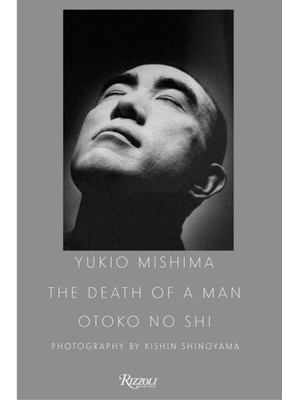 Yukio Mishima - the Death of a Man