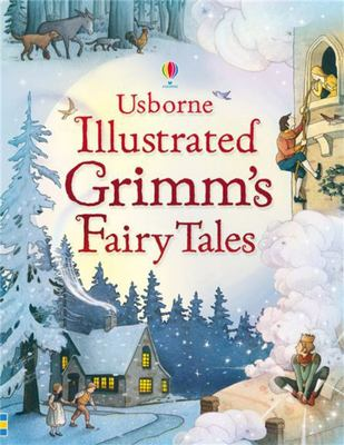 Illustrated Grimm's Fairy Tales (Usborne Illustrated Story Collection)