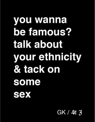 You Wanna Be Famous? Talk About Your Ethnicity and Tack on Some Sex