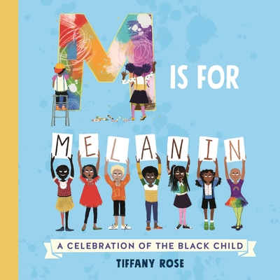 M Is for Melanin - A Celebration of the Black Child