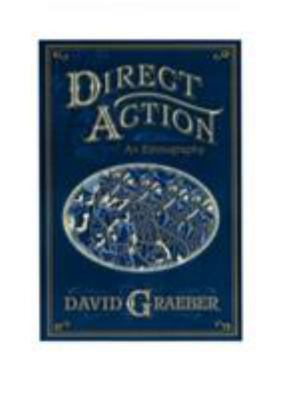 Direct Action - An Ethnography
