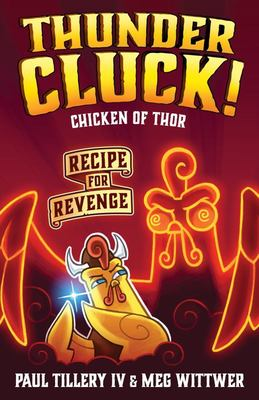 Thundercluck! Chicken of Thor - Recipe for Revenge