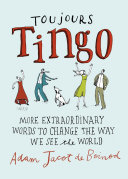 Toujours Tingo : More Extraordinary Words to Change the Way You See the World