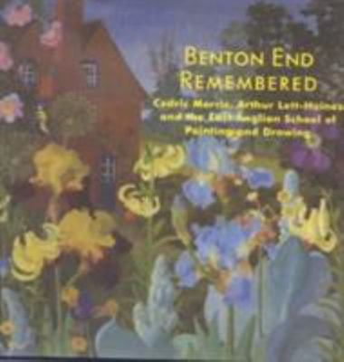 Benton End Remembered - Cedric Morris, Arthur Lett-Haines and the East Anglian School of Painting and Drawing