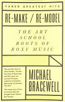 Re-Make/Re-Model - The Art School Roots of Roxy Music