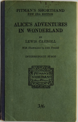 Alice's Adventures In Wonderland Printed In The Intermediate Stage Of Pitman's Shorthand