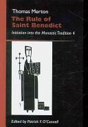 RULE OF SAINT BENEDICT INITIATION INTO THE MONASTIC TRADITIO