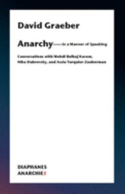 What Is Anarchy? - Conversations with Mehdi Belhaj Kacem and Assia Turquier-Zauberman
