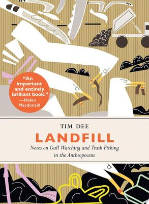 Landfill - Notes on Gull Watching and Trash Picking in the Anthropocene