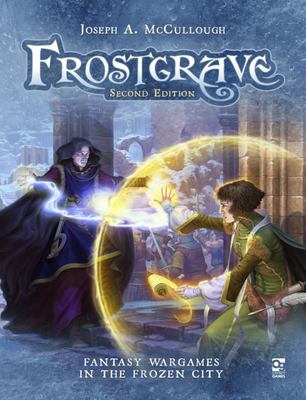Frostgrave: Second Edition - Fantasy Wargames in the Frozen City