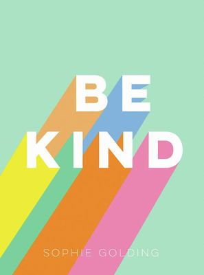 Be Kind - Uplifting Stories of Selfless Acts from Around the World