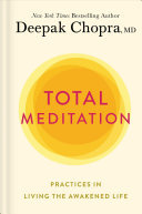 Total Meditation - Practices in Living the Awakened Life