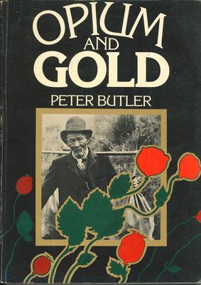 Opium and Gold: A history of the Chinese goldminers in New Zealand