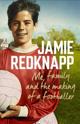 Jumpers for Goal Posts - Me, Family and the Making of a Footballer