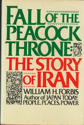 Fall of the Peacock Throne - The Story of Iran