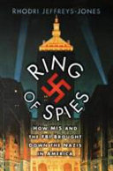 Ring of Spies - How MI5 and the FBI Brought down the Nazis in America