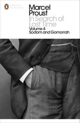 In Search of Lost Time: Sodom and Gomorrah: v. 4 (Penguin Modern Classics)