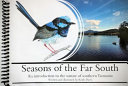 Seasons of the Far South - An Introduction to the Nature of Southern Tasmania