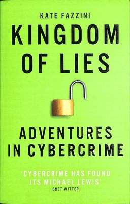 Kingdom of Lies - Adventures in Cybercrime