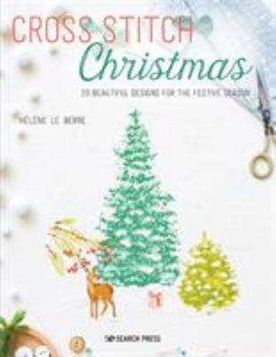 Cross Stitch Christmas - 20 Beautiful Designs for the Festive Season
