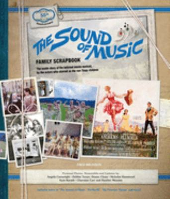 The Sound of Music: Family Scrapbook - The Inside Story of the Beloved Movie Musical