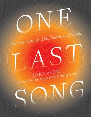 One Last Song - Conversations on Life, Death, and Music