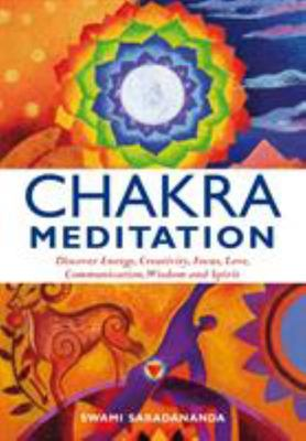 Chakra Meditation - Discover Energy, Creativity, Focus, Love, Communication, Wisdom, and Spirit