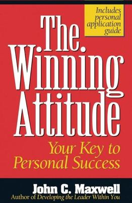 The Winning Attitude - Your Key to Personal Success