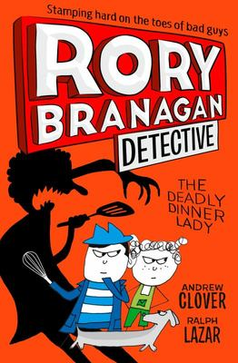 The Deadly Dinner Lady (Rory Branagan #4)