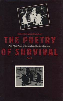 The Poetry of Survival - Post-War Poets of Central and Eastern Europe