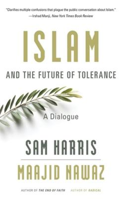 Islam and the Future of Tolerance: A D..