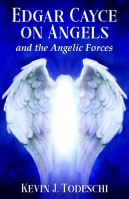Edgar Cayce on Angels & Angelic Forces